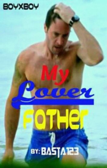 My Lover Father (boyxboy) √