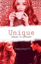 Unique (sequel to different) by geekyfangirl711