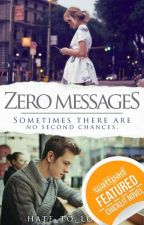 Zero Messages by Hate_To_Love__