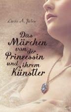 Das Märchen von der Prinzessin und ihrem Künstler by LucieJules