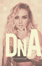 DNA (Zayn Malik & Perrie Edwards FF) by Payneesgirl
