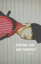 for me you are perfect ㅡ국뷔 by taehoebulat