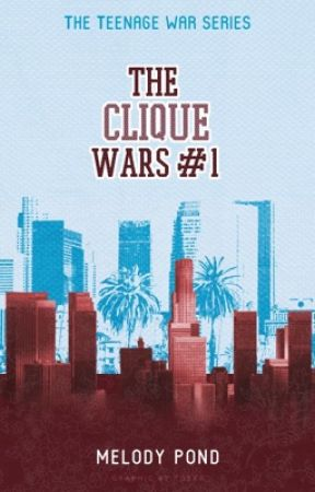 The Clique Wars #1  by MagicalWriterWonder