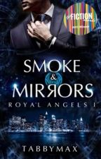 Smoke and Mirrors : Royal Angels I  by TabbyMax