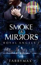 Smoke and Mirrors : Royal Angels I by TabbyMax