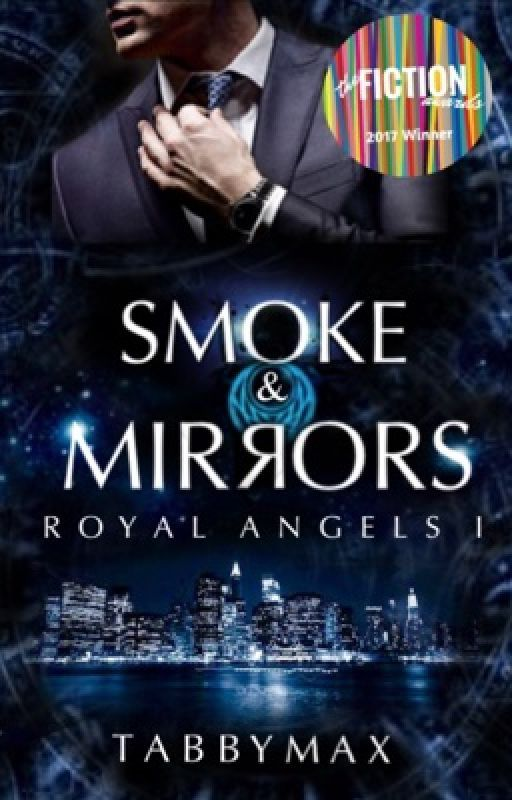 Smoke and Mirrors : Royal Angels I  [#Wattys2016] by TabbyMax