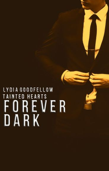 Forever Dark [Tainted Hearts #2] by Lydia161290