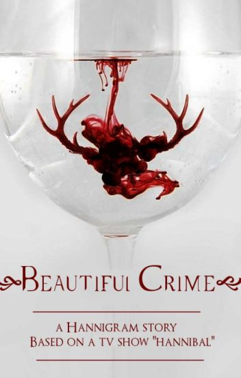 {Hannigram} ✘  Beautiful Crime ✘