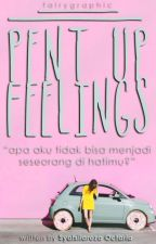 Pent Up Feelings by chilasyaaa