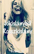 Jókislányból Rosszkislány by saciii_15