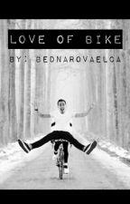 Love of bike /Slza by bednarovaElca