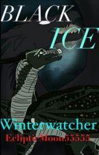 Black Ice - Winterwatcher by EclipticMoon55555
