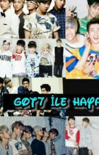 Got7 İle Hayal Et by exo-16melek
