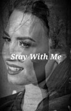 Stay With Me ||DemiLovato by ImALovaticc