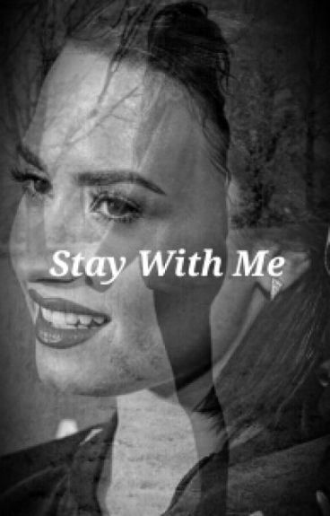 Stay With Me ||DemiLovato