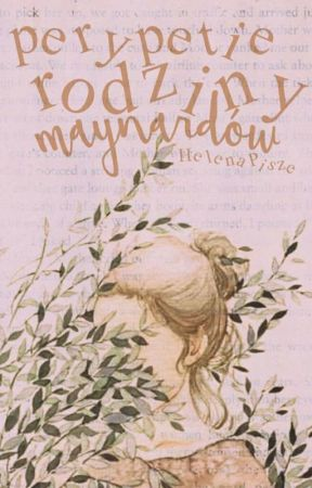 Perypetie rodziny Maynardów by HelenaPisze