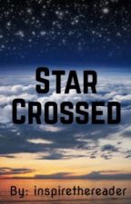 Star Crossed by inspirethereader