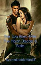 The Sun Rises After The Moon Jacob & Bella by onedirectionfan35