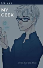 My Geek by Lilicey