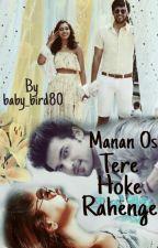 Manan Os: Tere Hoke Rehengay by baby_bird80