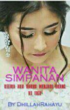 WANITA SIMPANAN by DhillahRahayu