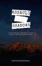Assault Shadows {On Hold} by simplenobodygirl