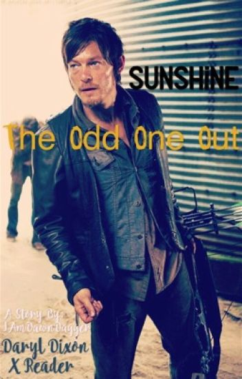 My Sunshine (A Daryl Dixon X Reader) Sequel to The Odd One Out