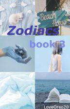 Zodiacs book 3 by LoveOreo20