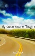 My Endless Road of Thoughts by silentlaughter