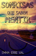 Sonrisas Que Saben Mentir by EmmaErreVal
