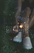 Do It for Memories [CZ] by beth_013