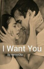 I Want You by heyyyola