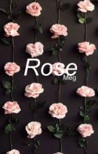 Rose//m.g.c - book I by ClumsyMeggie