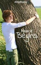 How it Begins || BFHD by AltijdRomy
