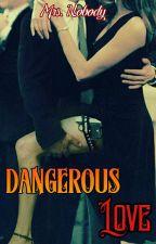 Dangerous Love «+18» (Sin Editar) by HaleRod