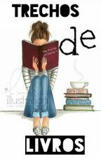 Trechos de Livros  by Menina_anne