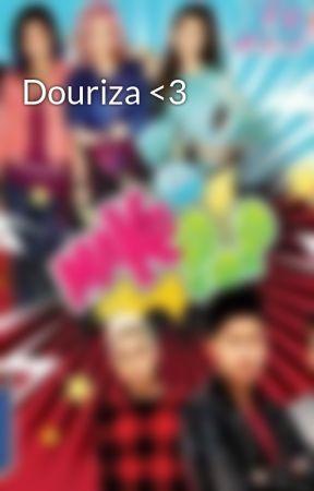 Douriza <3 by make_it_pop_fan
