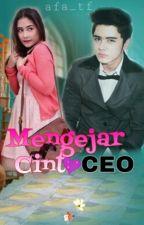 Mengejar CINTA CEO by latifah_firdaus96