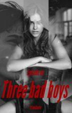 Three bad boys - épisode 1 by 1timidante