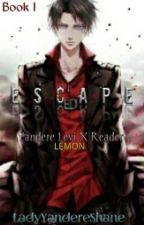 Escape {EDITING} ( Yandere Levi X Reader ) LEMON by LadyYandereShane