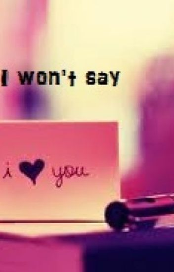I won't say I love you. (BrotherxSister)