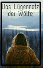 Das Lügennetz der Wölfe  by xlovelywordsx