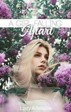 A Girl Falling Apart (On Hold) by ladyadela_
