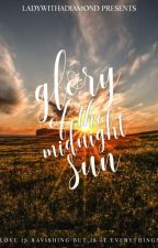 The Glory of the Midnight Sun  by LadyWithADiamond