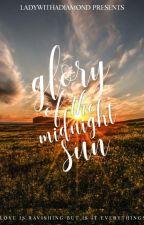 Glory of the Midnight Sun  by LadyWithADiamond