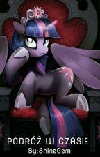 ✓ My Little Pony: Podróż w Czasie by ShineGem
