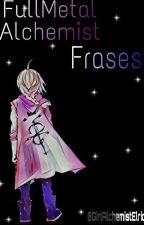 FullMetal Alchemist Frases  by GirlAlchemistElric