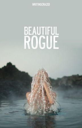 Beautiful Rogue by writingcrazed