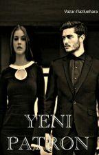 YENİ PATRON by _nazligullu_