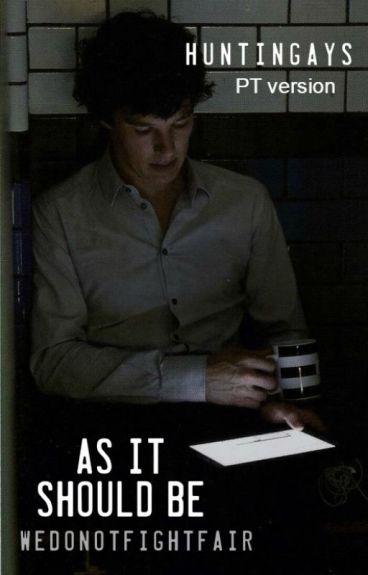 ☆ As It Should Be [PT version]    Johnlock ☆